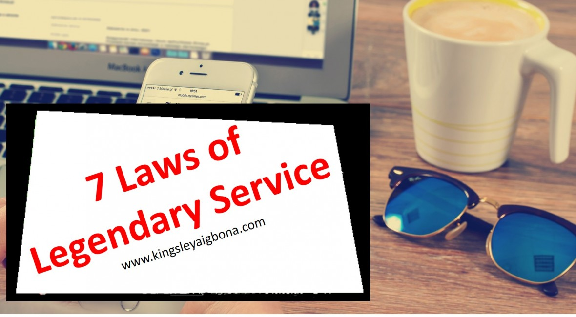 7 laws of legendary service kingsley aigbona
