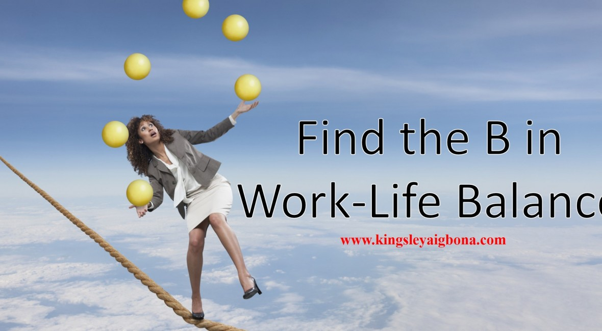 work-life balance, finding the b