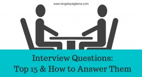 Interview Questions: Top 15 & How to Answer Them