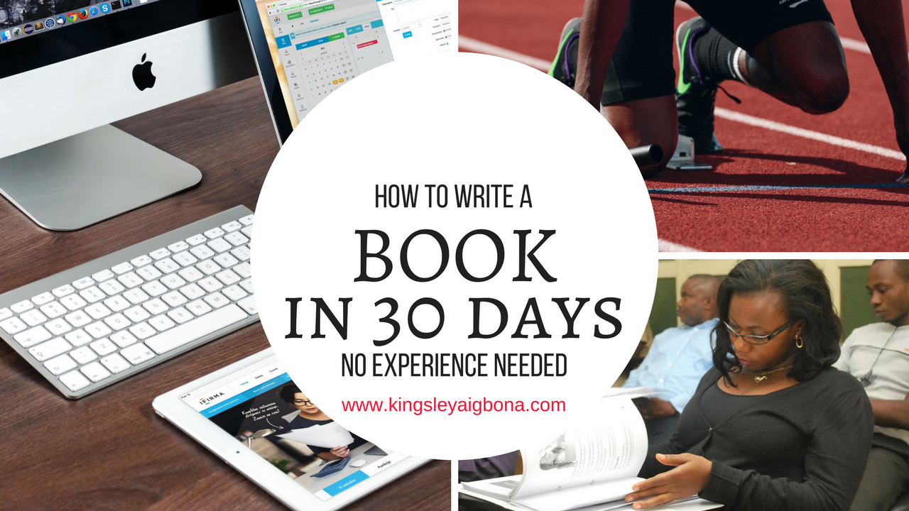 How to Write a Book in 30 Days [No experience needed]