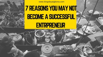 7 reasons you may not become a successful entrepreneur