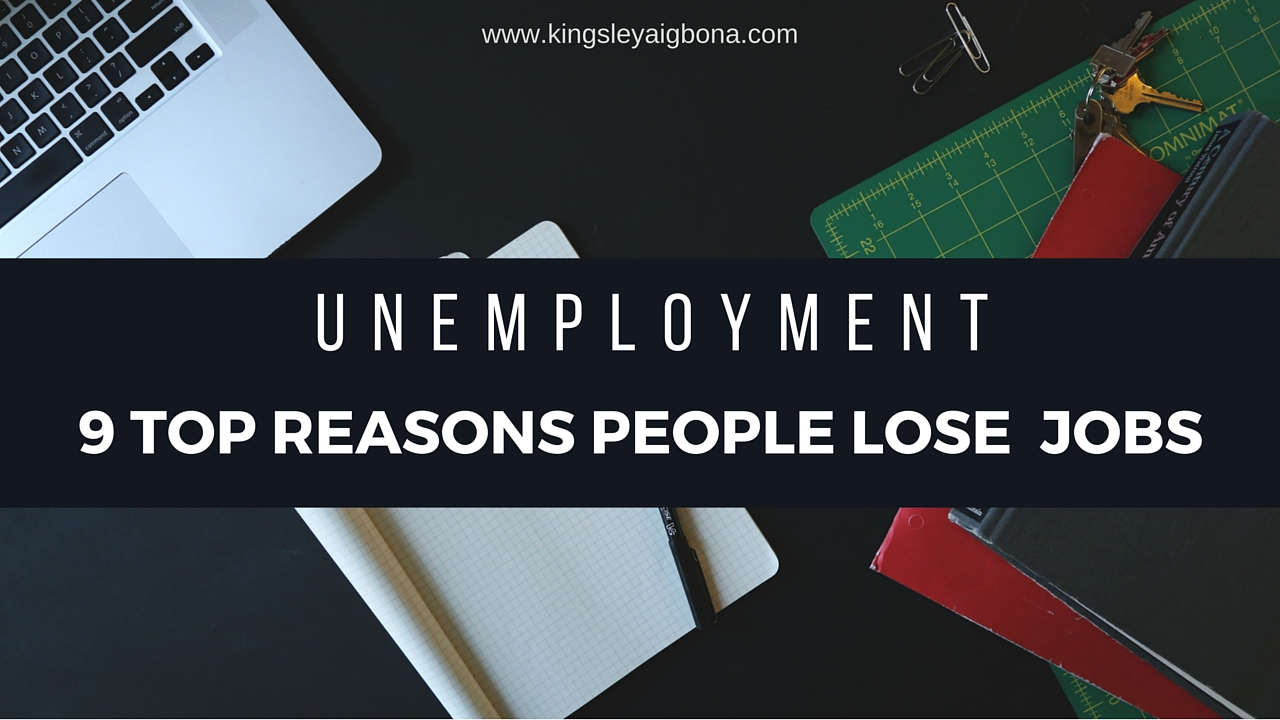 Unemployment: 9 Top Reasons People Lose Jobs