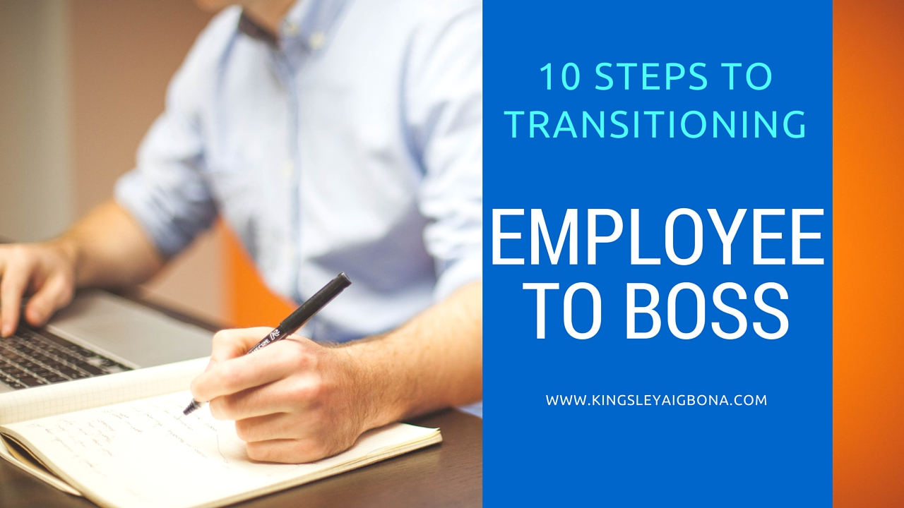 10 Steps to Transitioning from Employee to Boss
