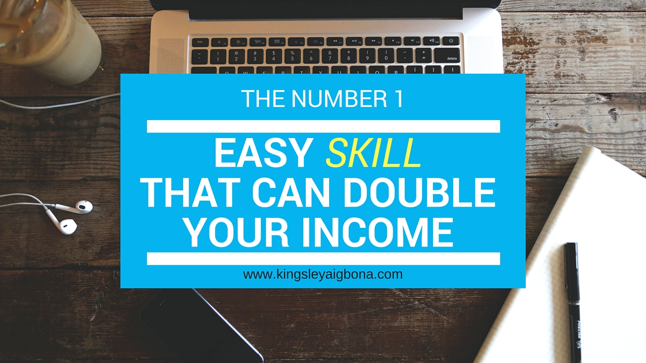 The Number 1 EASY Skill That Can Double Your Income