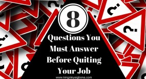 Quit My Job: 8 Questions You Must Answer First