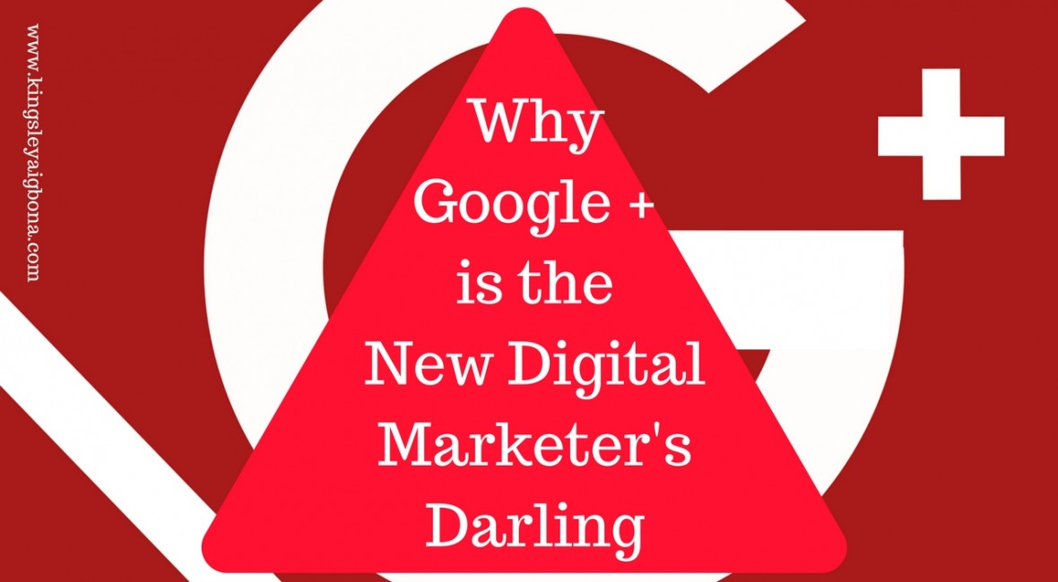 Why Google Plus is the New Digital Marketer's Darling