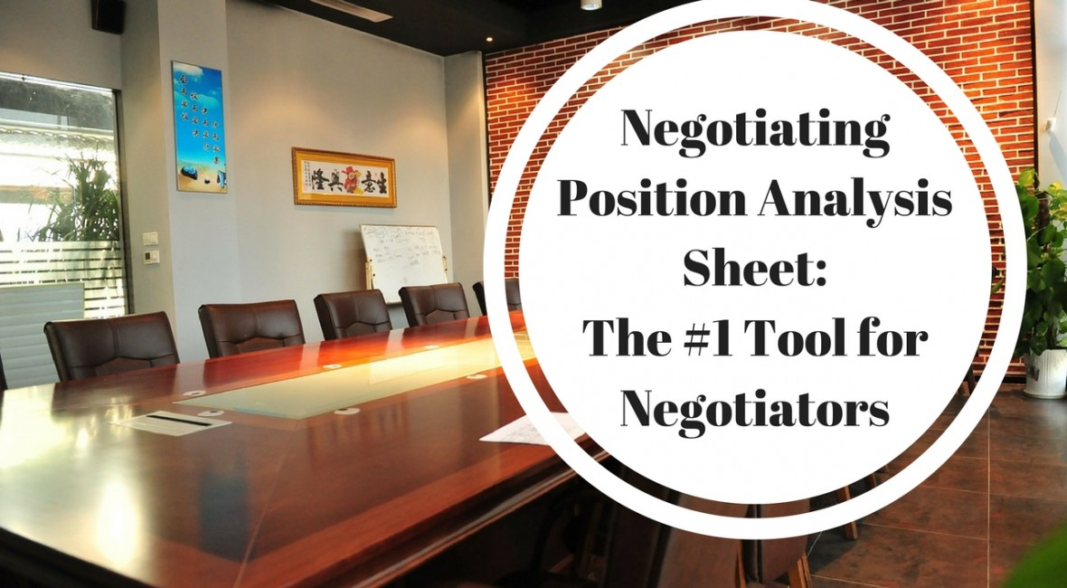 Negotiating Position Analysis Sheet : #1 Tool for Negotiators