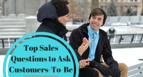 Sales Questions to Ask Customers-To-Be, Top 20