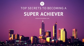 Super Achiever - Top Secrets To Becoming One