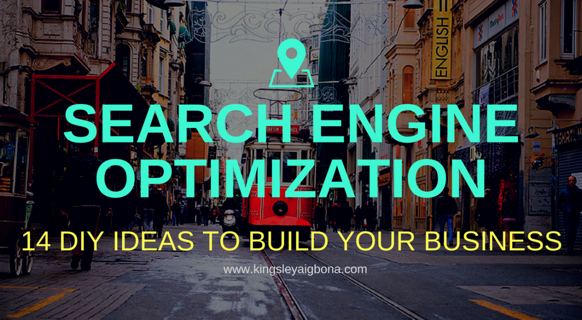 14 DIY Ideas to Build Your Business with search engine optimization