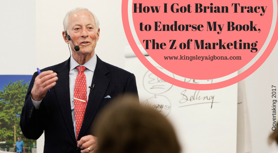 Brian Tracy - How I Got Him to Endorse My Book, The Z of Marketing
