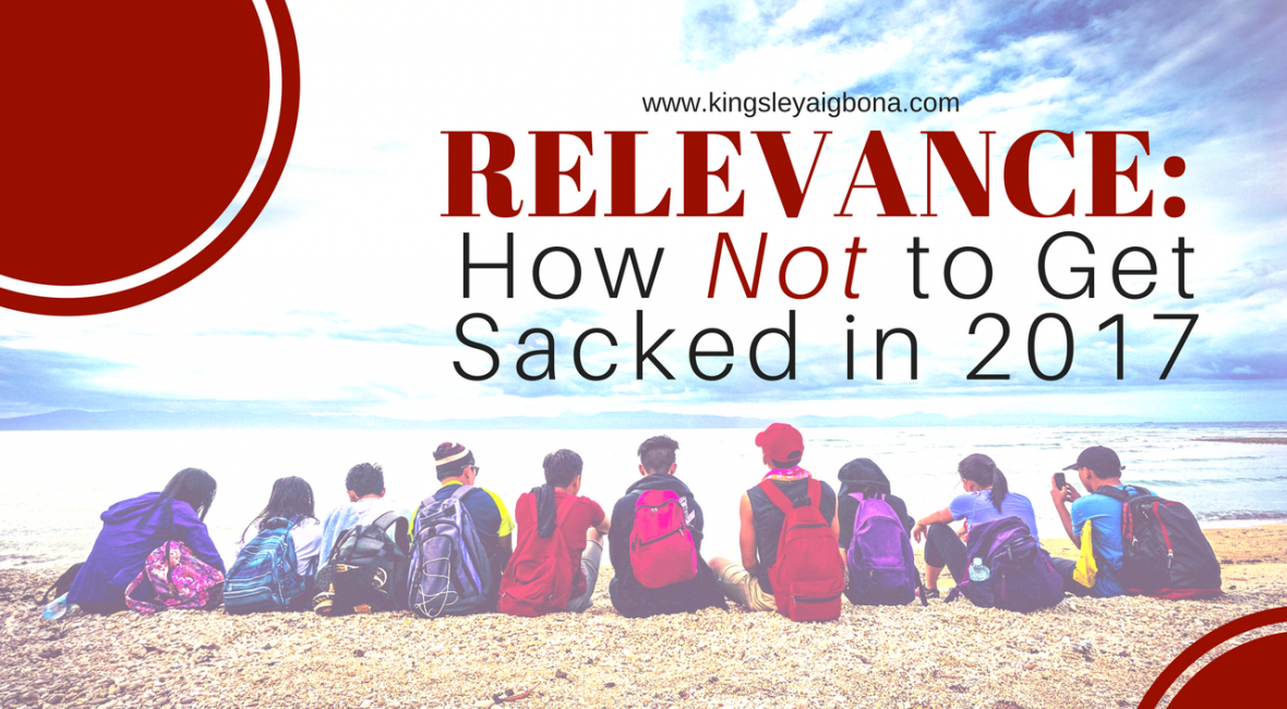 workplace relevance - How Not to Get Sacked in 2017