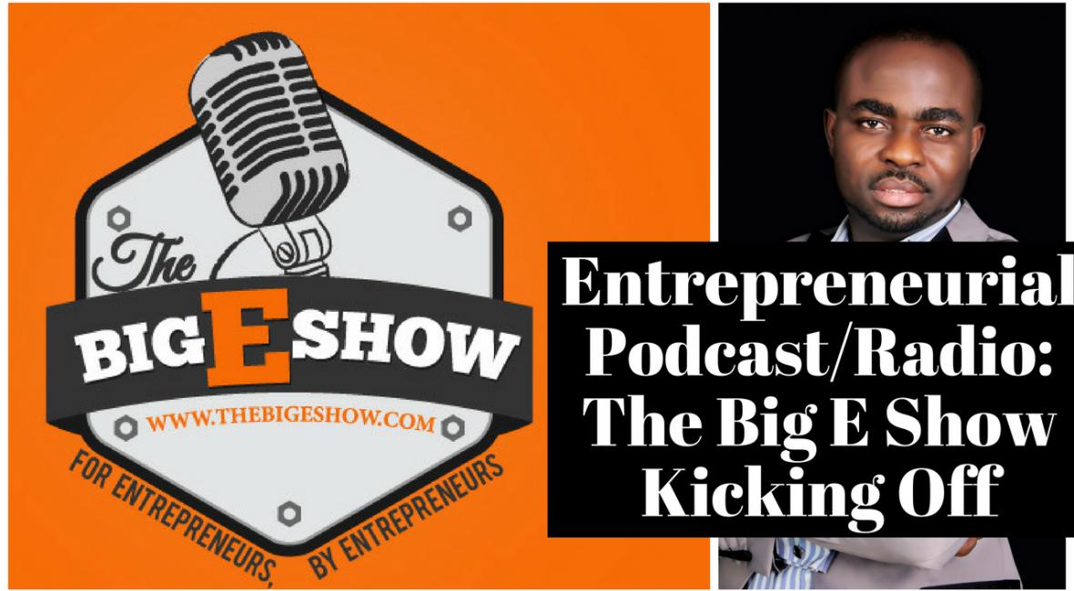Entrepreneurial Podcast - The Big E Show Kicking Off