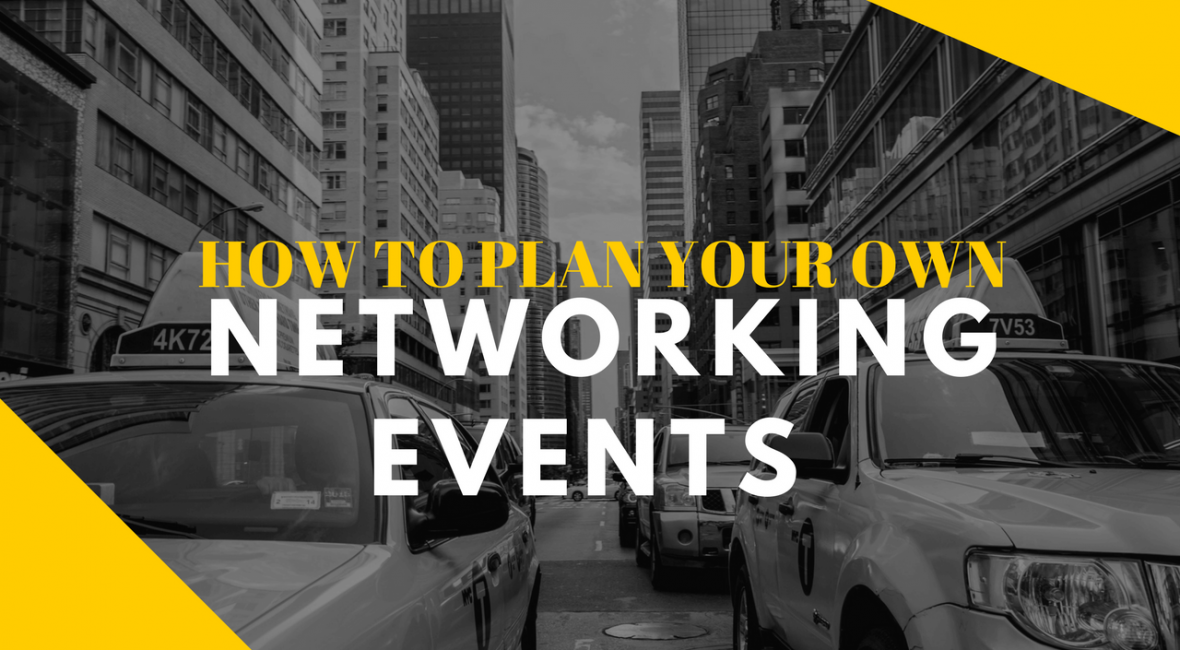How to plan your own networking events