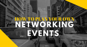 Networking Events: How to Plan One & Benefit from It
