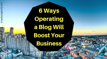 Blog: 6 Ways Operating a Business Blog Will Boost Your Business