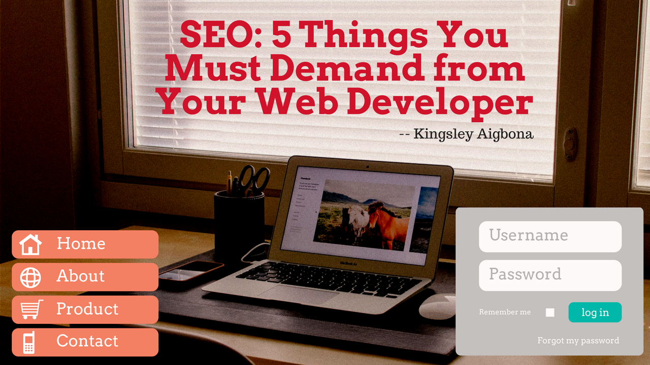 SEO - 5 Things You Must Demand from Your Web Developer