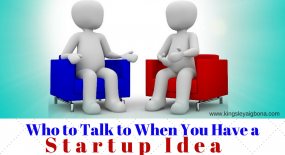 Startup Idea: Who to Talk to When You Get a Business Idea