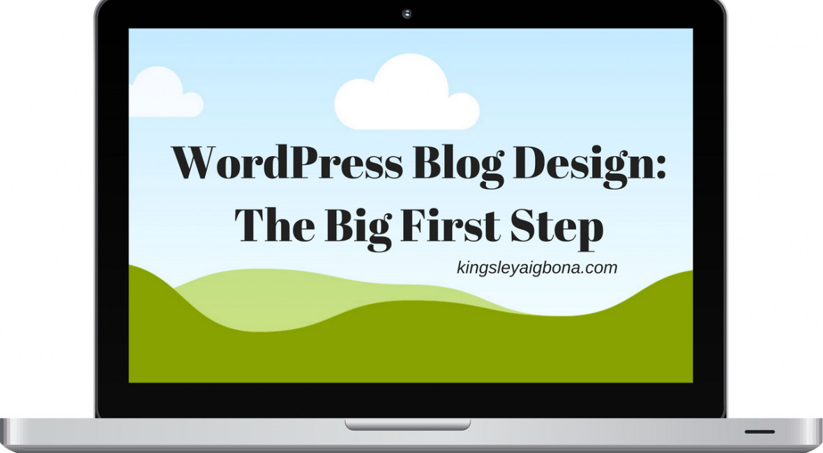 WordPress Blog Design- The Big First Step in how to design wordpress blog