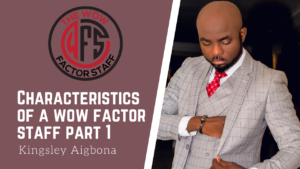 Characteristics of a wow factor staff part 1